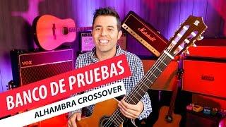 Banco de Pruebas guitarra Alhambra Crossover | Review Guitarraviva