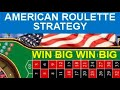AMERICAN ROULETTE STRATEGY !!! WIN BIG