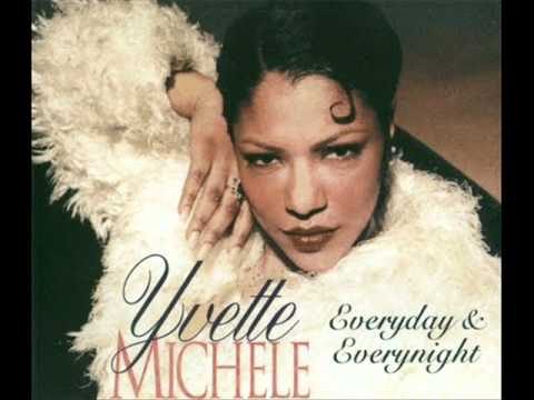 YVETTE MICHELLE-EVERY NIGHT & EVERYDAY