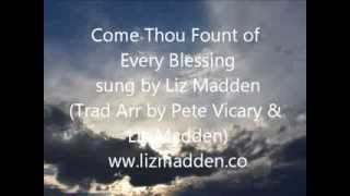 Come Thou Fount of Every Blessing - Liz Madden