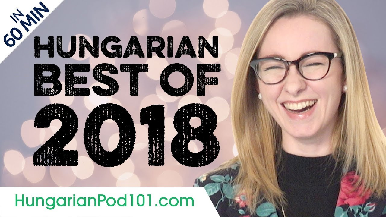 Learn Hungarian in 60 minutes - The Best of 2018
