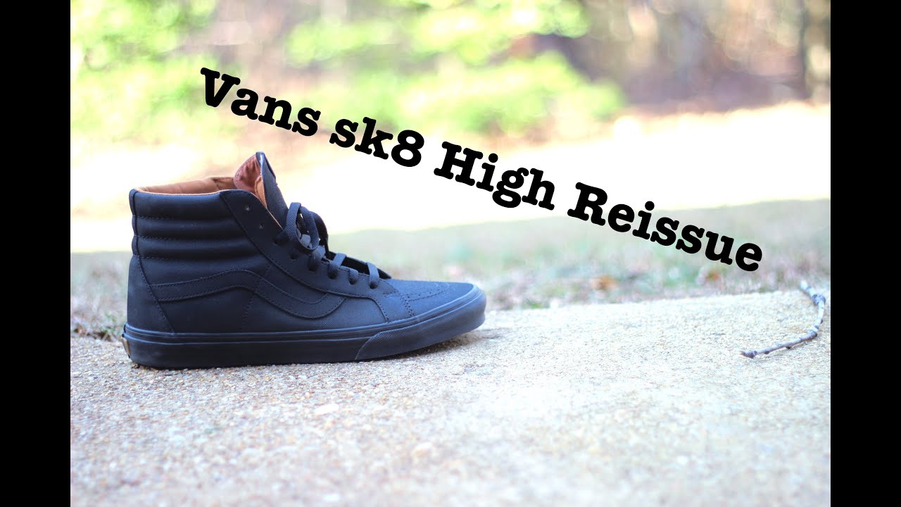 32723bd1bc VANS SK8 HIGH REISSUE REVIEW + ON FEET! - YouTube