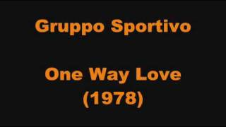 Watch Gruppo Sportivo One Way Love video