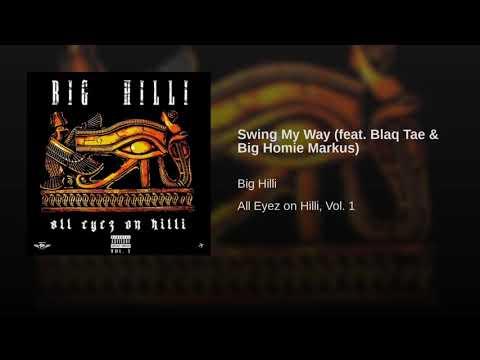 Swing My Way - Big Hilli x Blaq Tae & Big Homie Markus (Official Mp3)