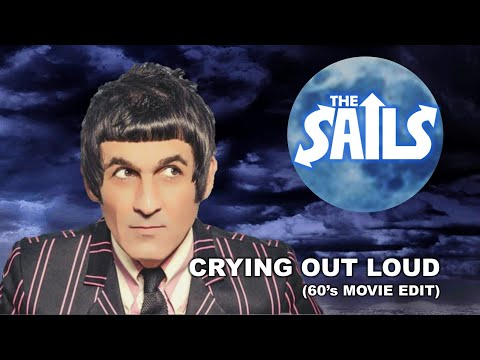 """The Sails - """"Crying Out Loud"""""""