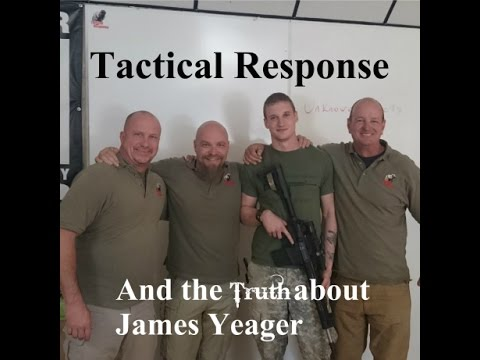Tactical Response and the Truth about James Yeager