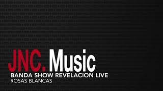 """Banda Show Revelacion Live """"Rosas Blancas"""""""
