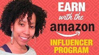 Make Money With The Amazon Influencer Program