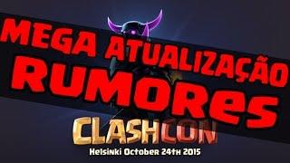 RUMORES DE UM MEGA ATUALIZAÇÃO NA CLASH CON - Clash Of Clans