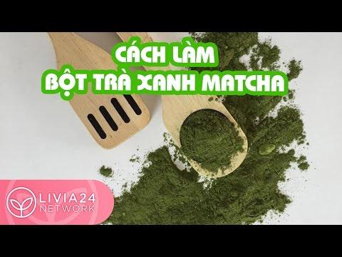 Cách làm bột trà xanh matcha từ lá trà xanh tươi | Webtretho
