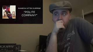 Theatric Reactions- Polite Company by Rainbow Kitten Surprise Reaction