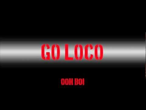 OOh Boi - GO LOCO ft. DV
