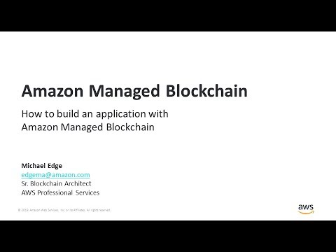 How to Build an Application with Amazon Managed Blockchain - AWS Online Tech Talks
