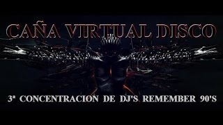 Caña Virtual Disco, 3ª Conc.Dj
