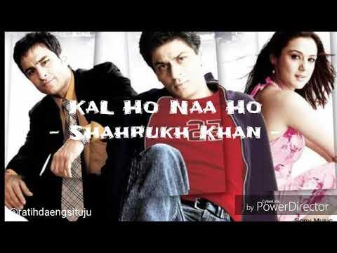 Kal Ho Naa Ho - Shahrukh Khan (Lirik+Terjemahan)