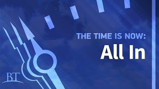 The Time is Now: All In