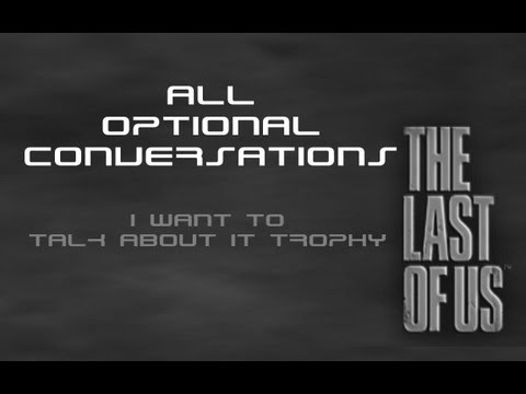 The Last of Us - All Optional Conversations (I Want To Talk About It Trophy Guide)