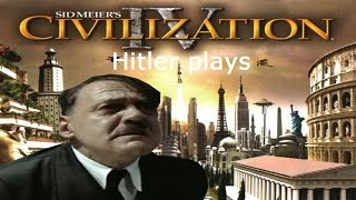 Hitler plays Civilization IV: (1)