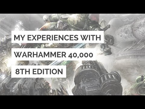 My Experiences of Warhammer 40k 8th Edition (Some Adult Language)