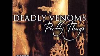 Deadly Venoms - Who Got Ya Back