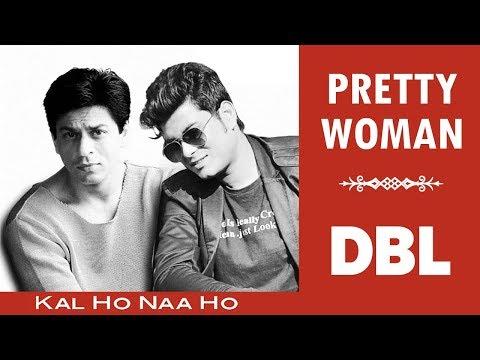 Pretty  Woman | Kal Ho Na Ho | Cover | DBL (Debdeep Banerjee Live)