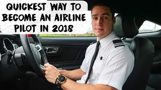 QUICKEST WAY TO BECOME AN AIRLINE PILOT IN 2018 | My Story & Flying Tips