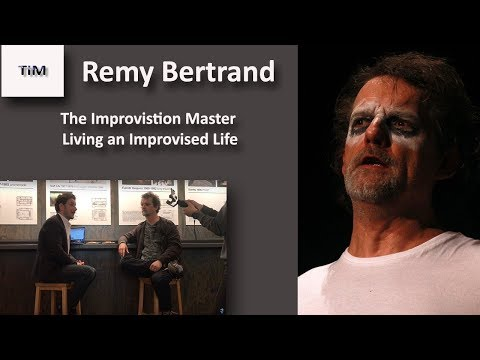 How to be spontaneous and prepared for anything with remy for Bertrand remy