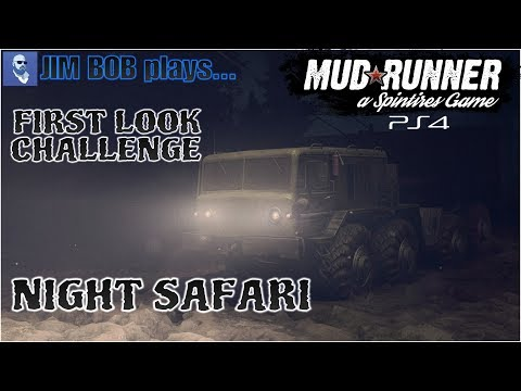 Mudrunner: Spintires PS4 Edition First Look - Challenge #4: Night Safari