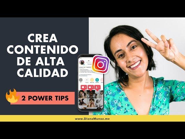 🔥 2 Tips para Crear Contenido de Alta Calidad para Instagram (Nadie habla de esto!) | Diana Muñoz