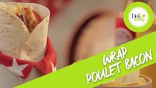 Recette Wrap Poulet Bacon