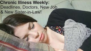 Video Chronic Illness Weekly : Deadlines, Doctors, New Job & New Sister-in-law! download MP3, 3GP, MP4, WEBM, AVI, FLV September 2019