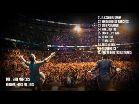 Eres mi Dios - Miel San Marcos (Álbum Completo)