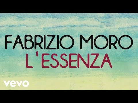 Fabrizio Moro - L'essenza (Lyric Video)