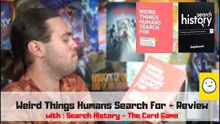 Weird Things Humans Search For and Search History - Board Game Review / Comparison
