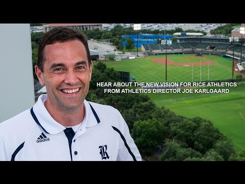 The new vision for Rice Athletics from Athletics Director Joe Karlgaard