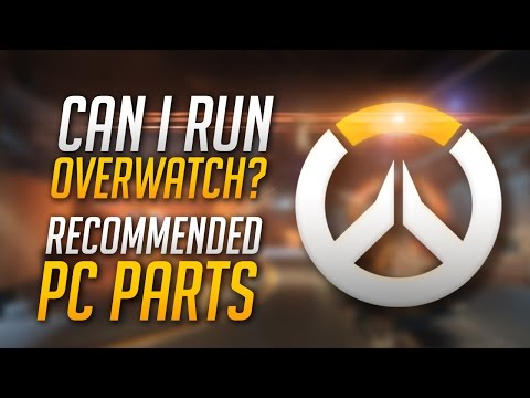 Overwatch | Recommended Graphics Cards & System Requirements | Can I Run Overwatch?