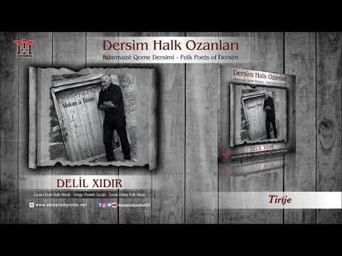 Delil Xıdır - Tirije [Official Audio © 2017 Mim Production]