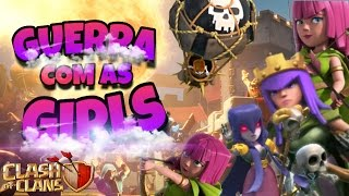 GUERRA COM AS CLASHERS GIRLS - CLASH OF CLANS