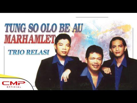 Trio Relasi - Tung So Olo Be Au Marhamlet (Official Lyric Video)