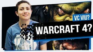Warcraft 4?