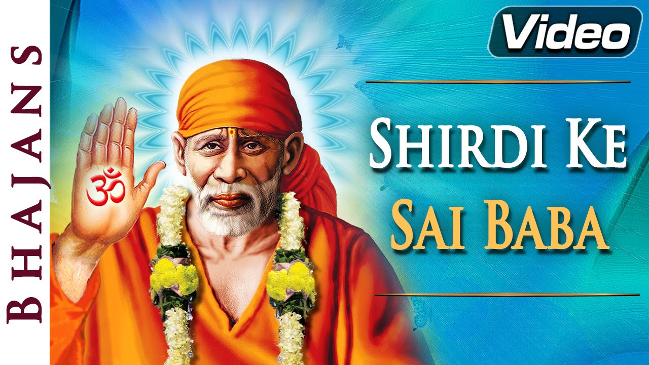 Shirdi Ke Sai Baba Sai Bhajan Popular Hindi Devotional Songs