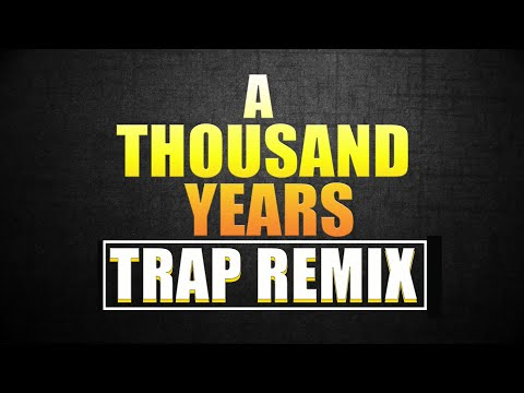 A Thousand Years [ Christina Perry ] Trap Remix by Trap Remix Guys