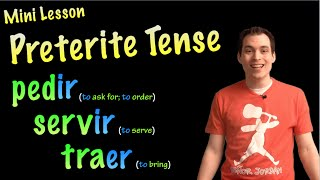 02 Pedir, Servir and Traer in the Preterite