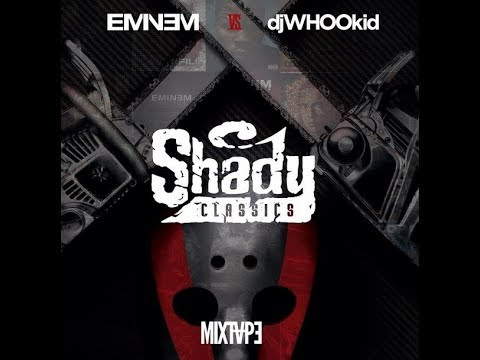 Eminem vs. DJ Whoo Kid: Shady Classics FULL Album + download
