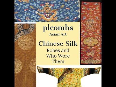Chinese Silk, Fine Robes of the Ming and Qing Dynasty and Who Wore Them