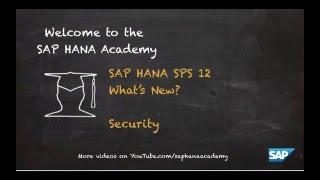 [1.0 SPS 12] SAP HANA What's New? Security - SAP HANA Academy