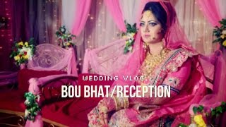 Bengali Wedding Vlog #4 Bou Bhat/Reception