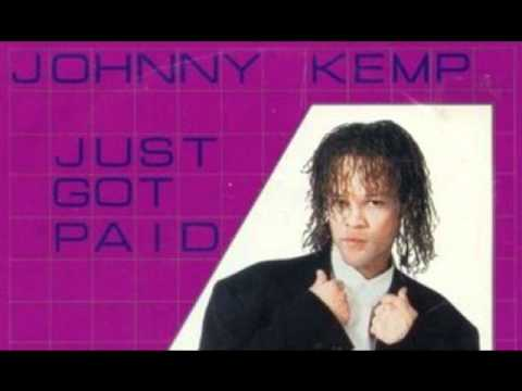 Johnny Kemp JUST GOT PAID