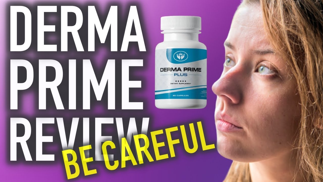 Derma Prime Plus Review ⚠️Warning⚠️ The Truth that Other Derma Prime Plus  Reviews Won't Tell You - YouTube