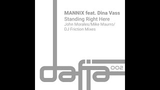 Mannix feat. Dina Vass -  Standing Right Here (A Mike Maurro Mix)
